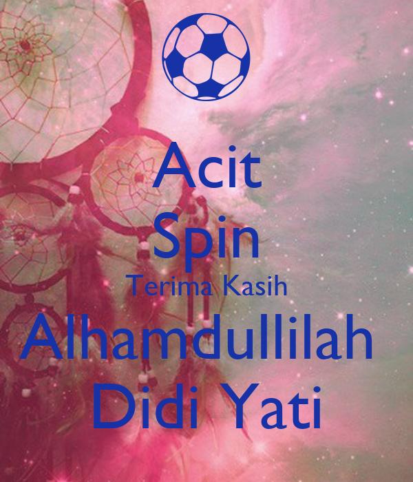 Acit Spin Terima Kasih Alhamdullilah  Didi Yati