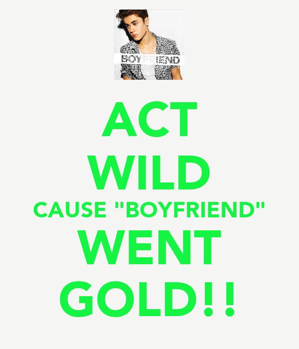 """ACT WILD CAUSE """"BOYFRIEND"""" WENT GOLD!!"""