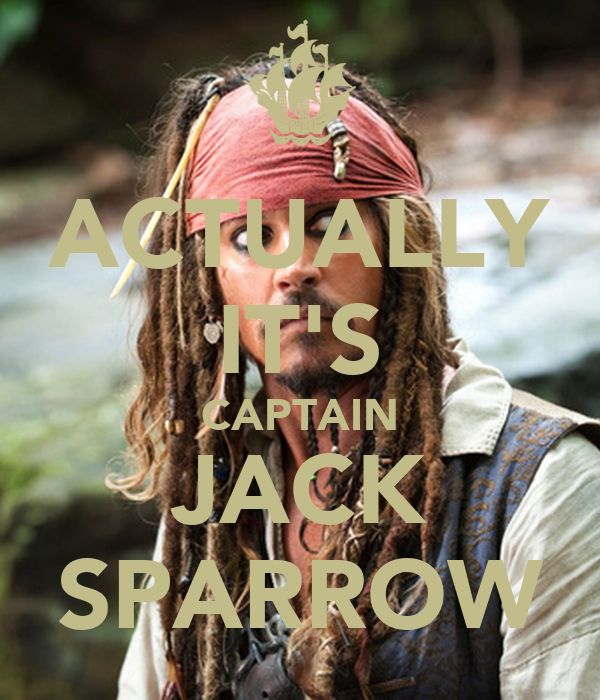 ACTUALLY IT'S CAPTAIN JACK SPARROW Poster | Malekith ...