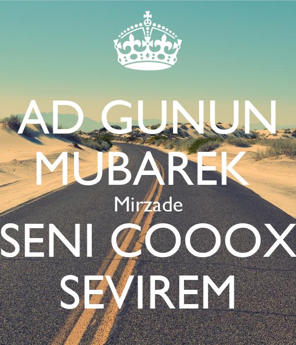 AD GUNUN MUBAREK  Mirzade SENI COOOX SEVIREM