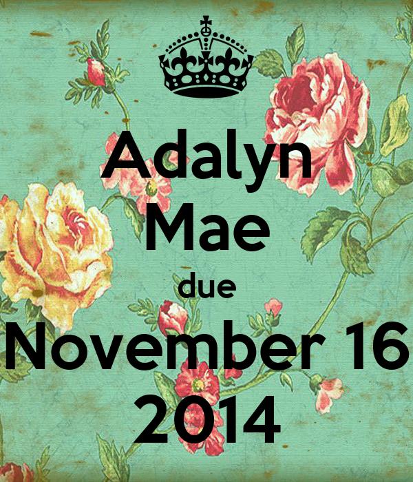 Adalyn Mae due November 16 2014