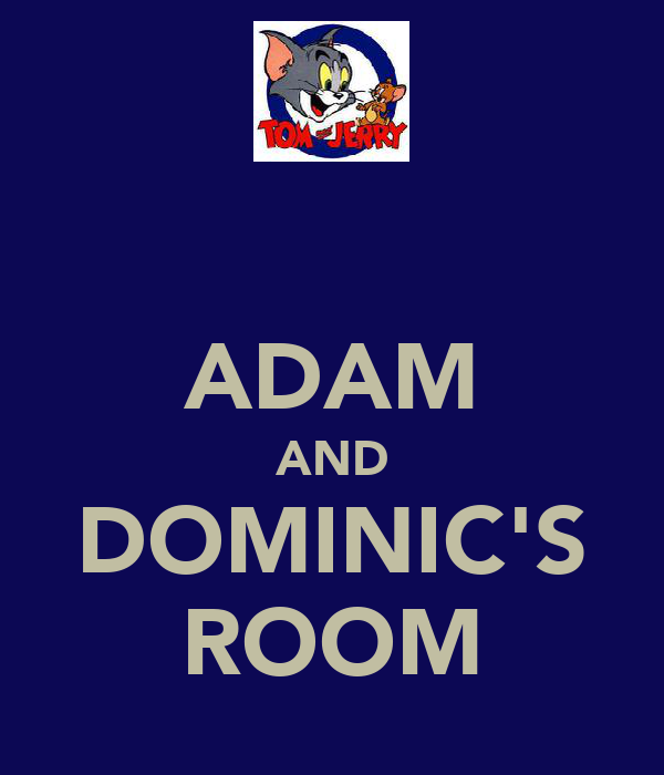 ADAM AND DOMINIC'S ROOM