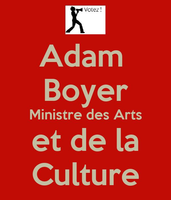 Adam  Boyer Ministre des Arts et de la Culture