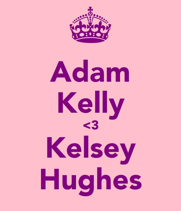 Adam Kelly <3 Kelsey Hughes
