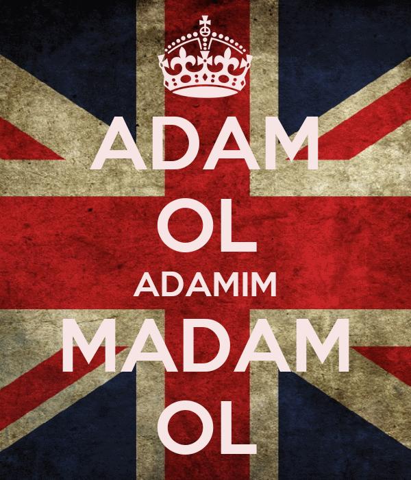 ADAM OL ADAMIM MADAM OL