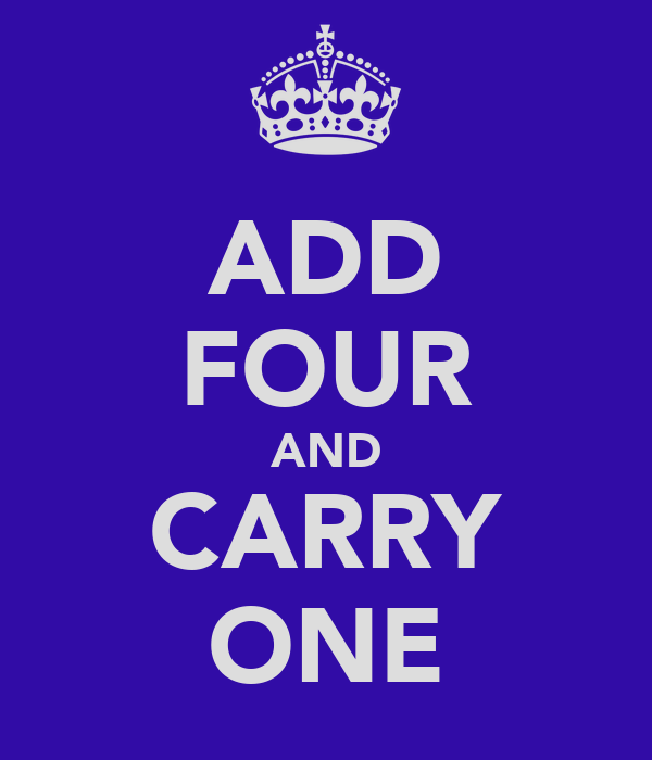 ADD FOUR AND CARRY ONE