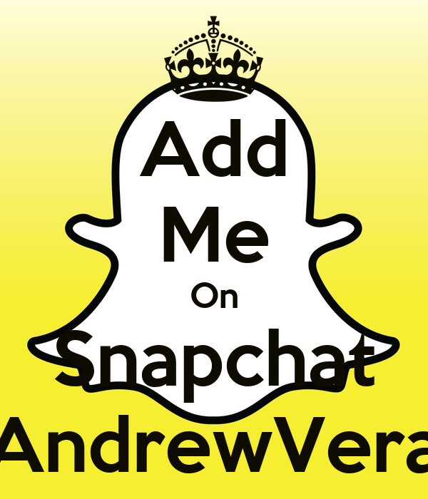 Add Me On Snapchat AndrewVera