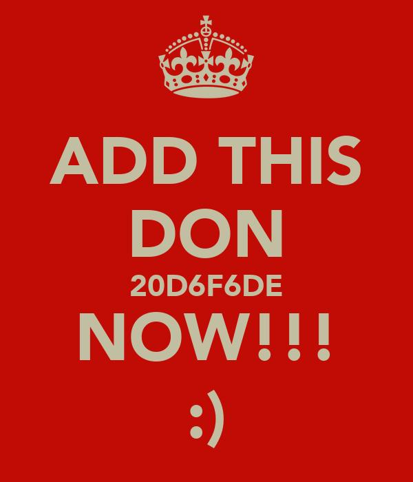 ADD THIS DON 20D6F6DE NOW!!! :)