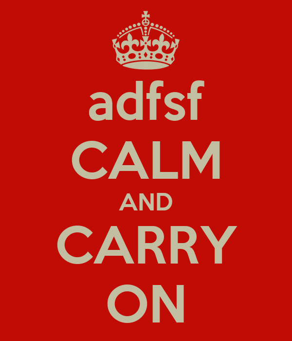 adfsf CALM AND CARRY ON