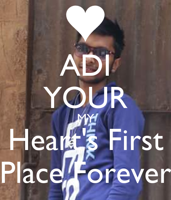 ADI YOUR MY Heart's First Place Forever