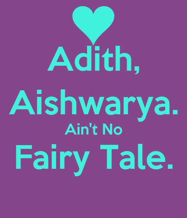 Adith, Aishwarya. Ain't No Fairy Tale.