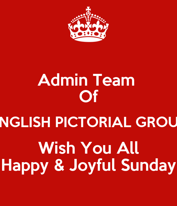 Admin Team  Of ENGLISH PICTORIAL GROUP Wish You All Happy & Joyful Sunday