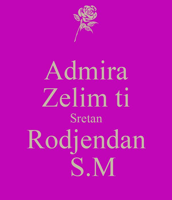 Admira Zelim ti Sretan Rodjendan   S.M