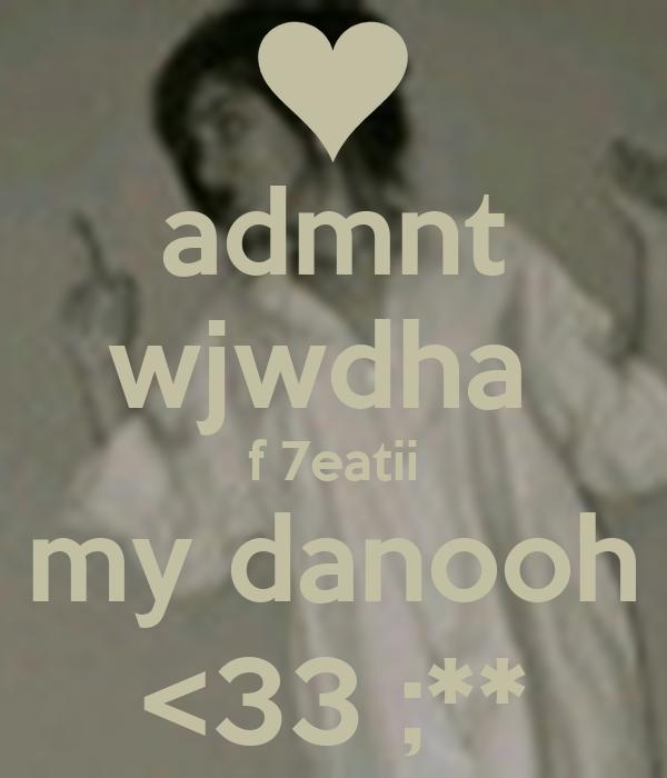 admnt wjwdha  f 7eatii my danooh <33 ;**