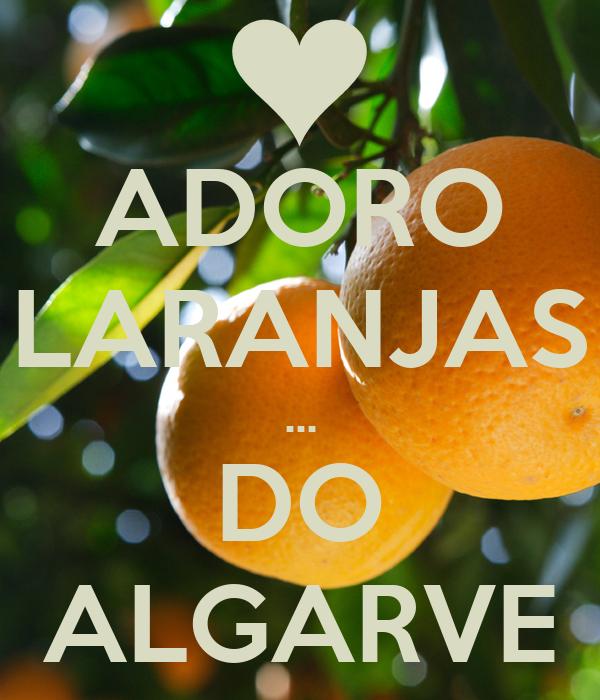 ADORO LARANJAS ... DO ALGARVE