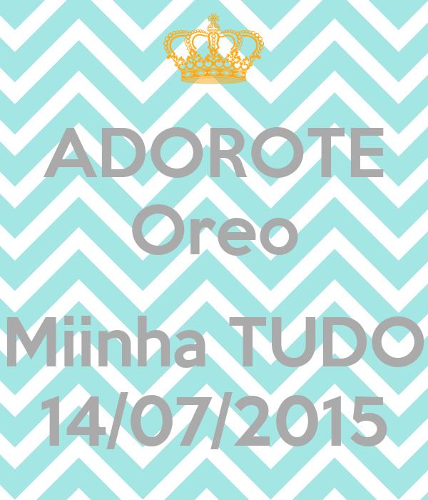 ADOROTE Oreo  Miinha TUDO 14/07/2015