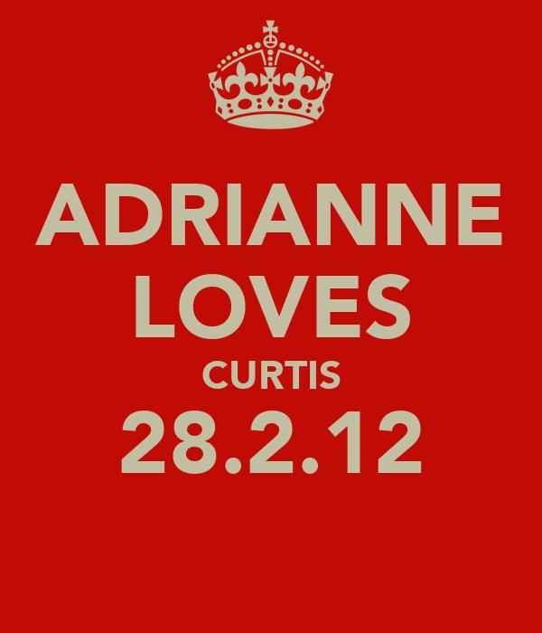 ADRIANNE LOVES CURTIS 28.2.12