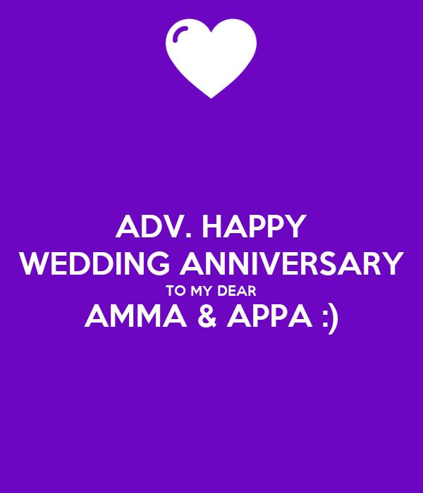 ADV. HAPPY WEDDING ANNIVERSARY TO MY DEAR AMMA & APPA :)