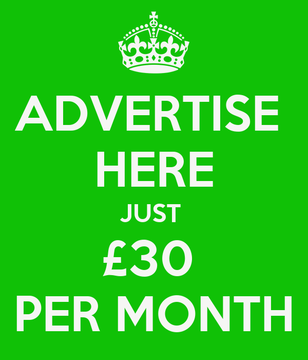 ADVERTISE  HERE JUST  £30  PER MONTH