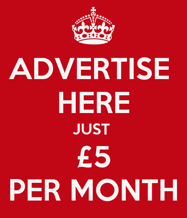 ADVERTISE  HERE JUST  £5 PER MONTH