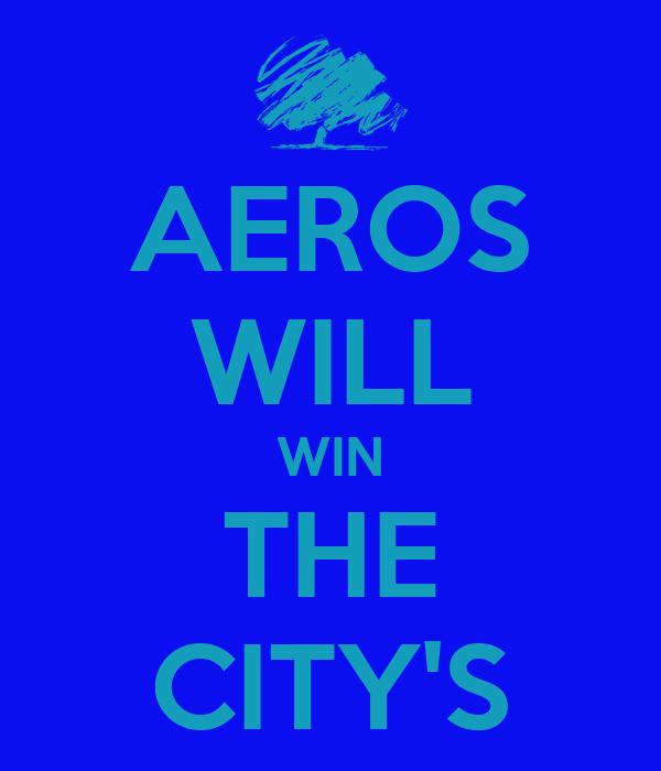 AEROS WILL WIN THE CITY'S