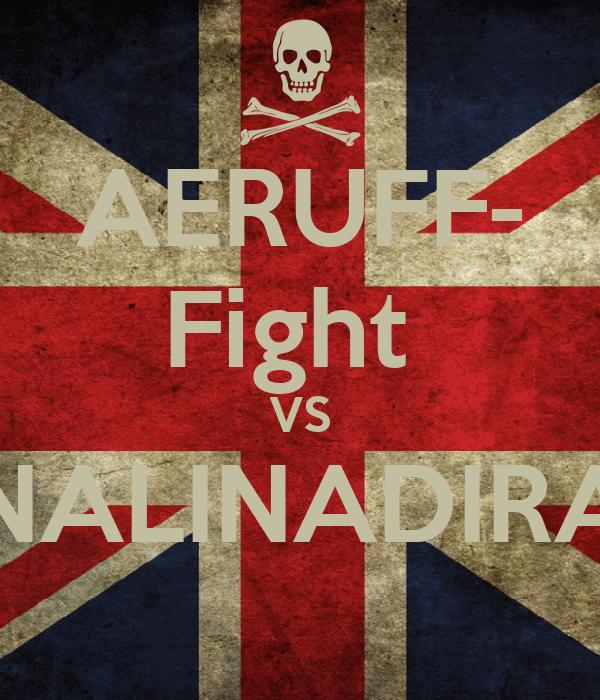 AERUFF- Fight  VS NALINADIRA