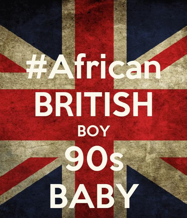 #African BRITISH BOY 90s BABY