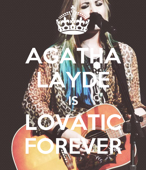 AGATHA LAYDE IS LOVATIC FOREVER