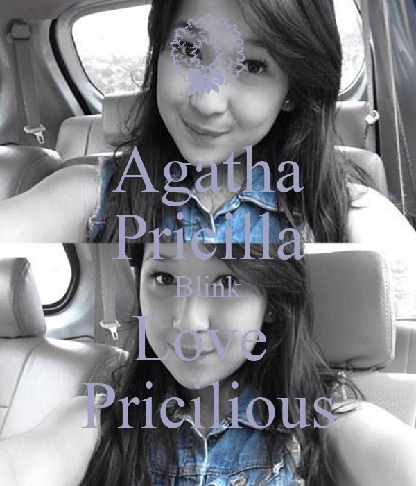 Agatha Pricilla Blink Love  Pricilious