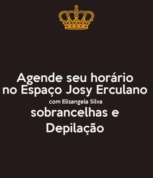 Agende seu horário  no Espaço Josy Erculano  com Elisangela Silva  sobrancelhas e  Depilação