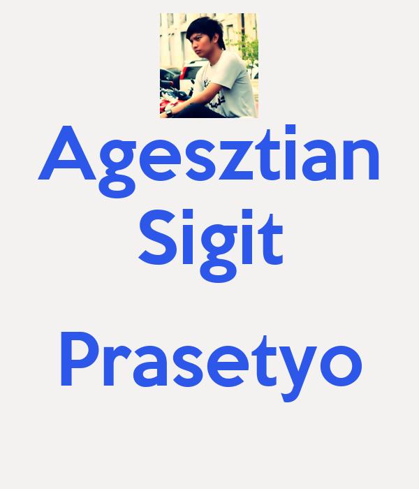 Agesztian Sigit  Prasetyo