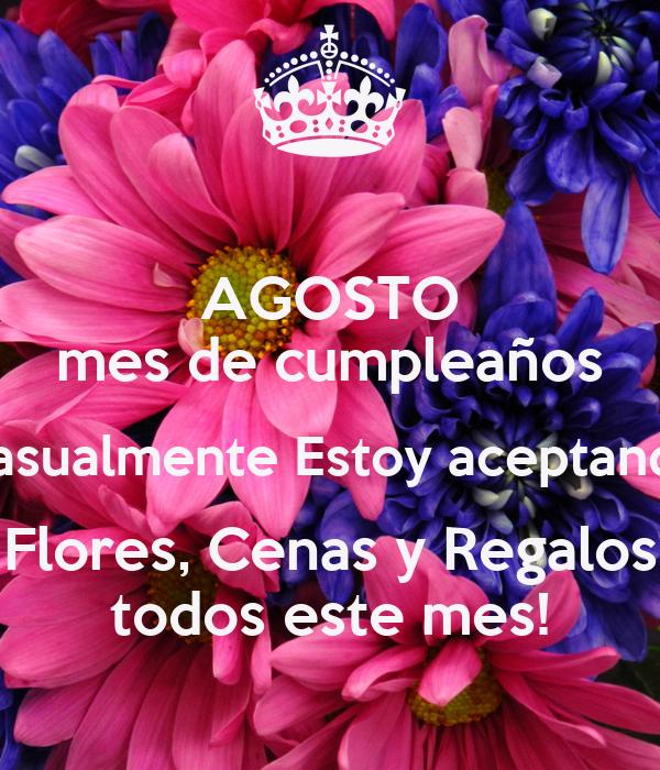 AGOSTO mes de cumpleaños Casualmente Estoy aceptando Flores, Cenas y ...