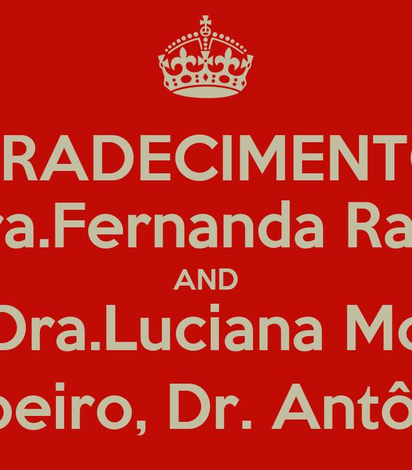 AGRADECIMENTOS: Dr.Oswaldo Vilela, Dr.Flávio Paranhos, Dra.Fernanda Rassi, Dra.Tânia Martins, Dr.Márcio Teodoro AND Dra Rossana de Moura, Dra.Luciana Morelli, Dra.Natália Moriya Dr.Valério Ribeiro, Dr. Antônio Menezes