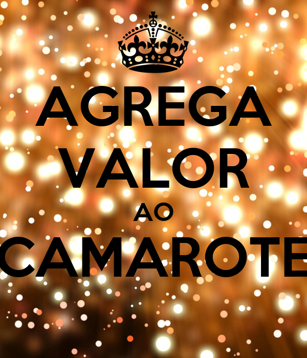 AGREGA VALOR AO CAMAROTE