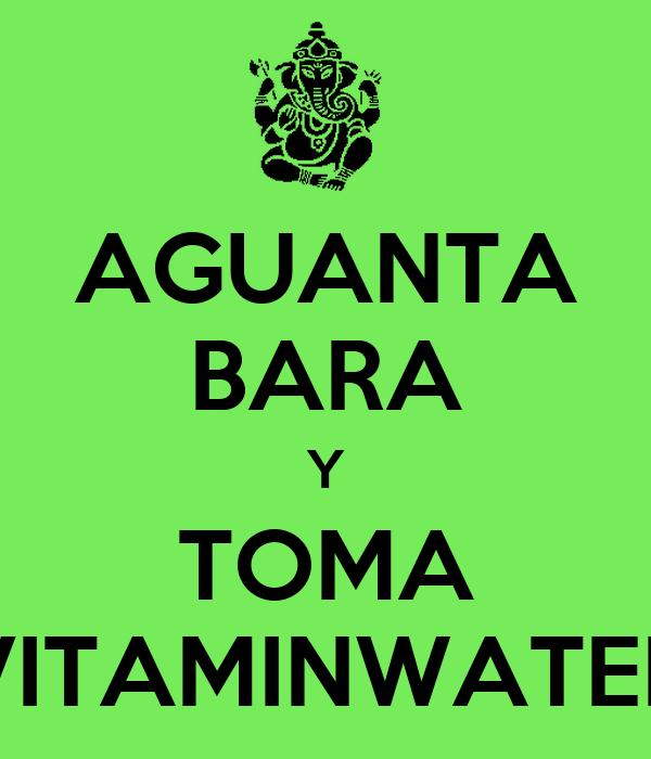AGUANTA BARA Y TOMA VITAMINWATER