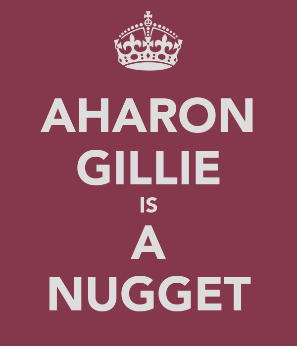 AHARON GILLIE IS A NUGGET