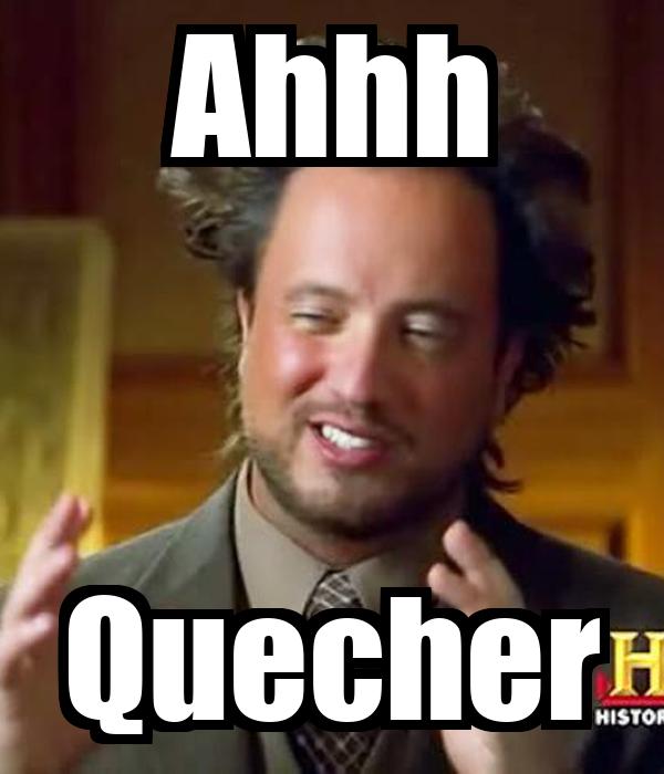 Ahhh Quecher