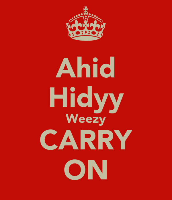 Ahid Hidyy Weezy CARRY ON