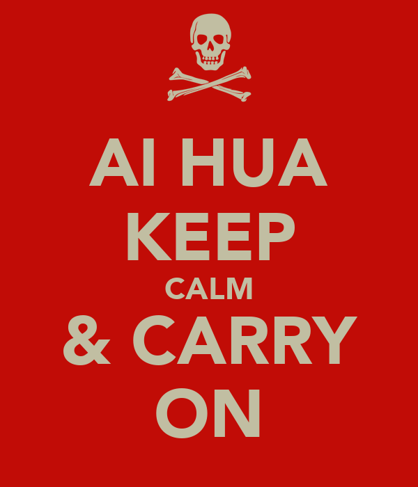 AI HUA KEEP CALM & CARRY ON