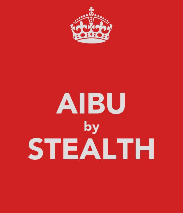 AIBU by STEALTH