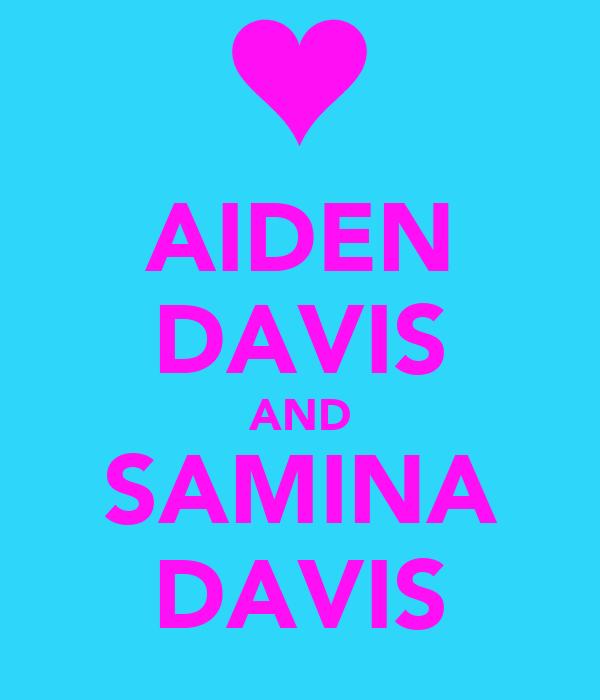 AIDEN DAVIS AND SAMINA DAVIS