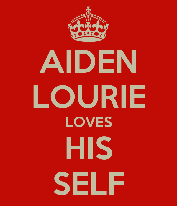 AIDEN LOURIE LOVES HIS SELF