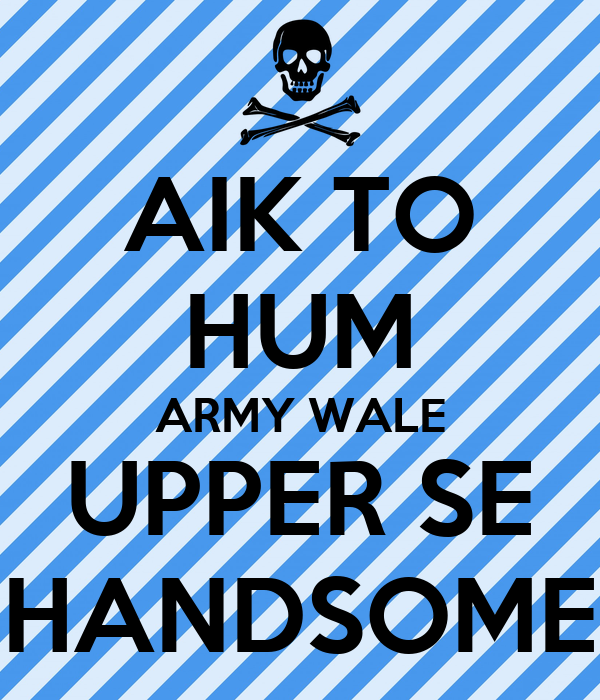 AIK TO HUM ARMY WALE UPPER SE HANDSOME