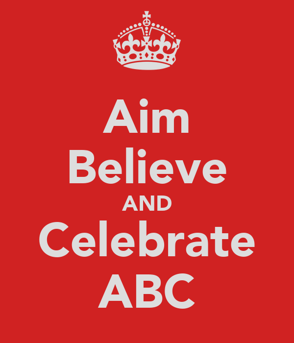 Aim Believe AND Celebrate ABC