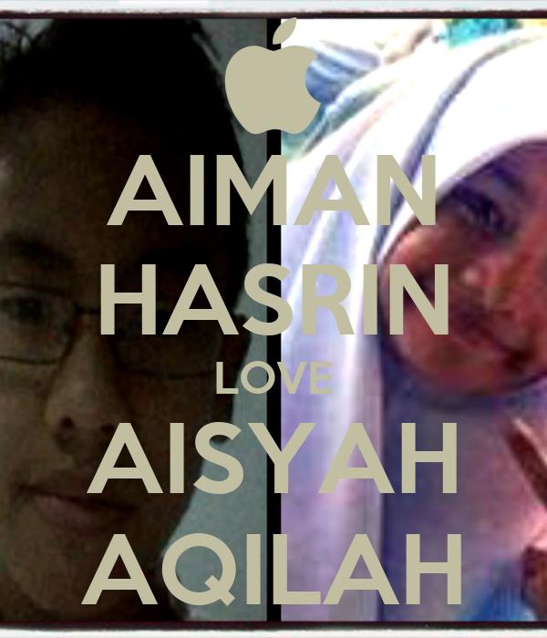 AIMAN HASRIN LOVE AISYAH AQILAH