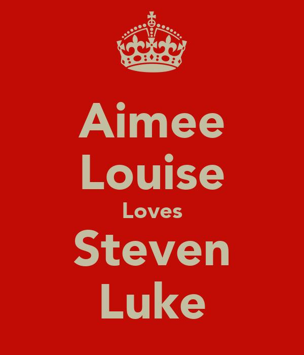 Aimee Louise Loves Steven Luke