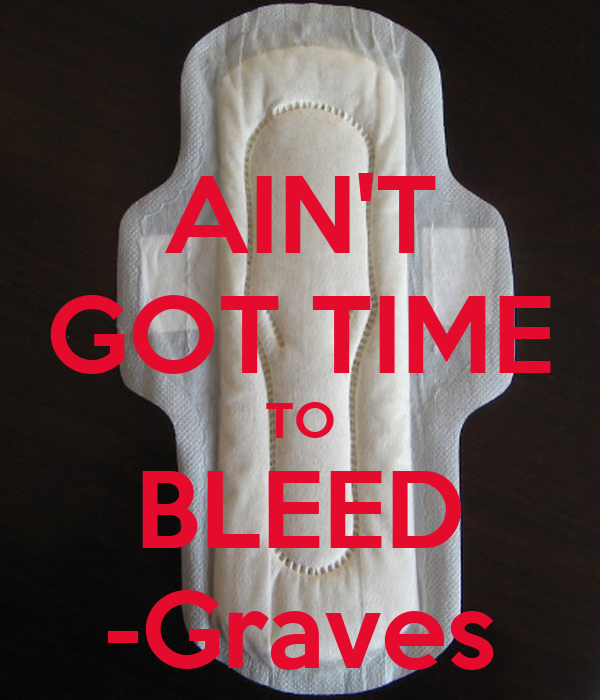 AIN'T GOT TIME TO BLEED -Graves