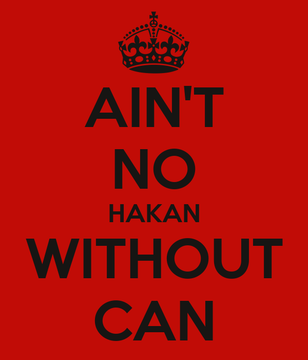 AIN'T NO HAKAN WITHOUT CAN