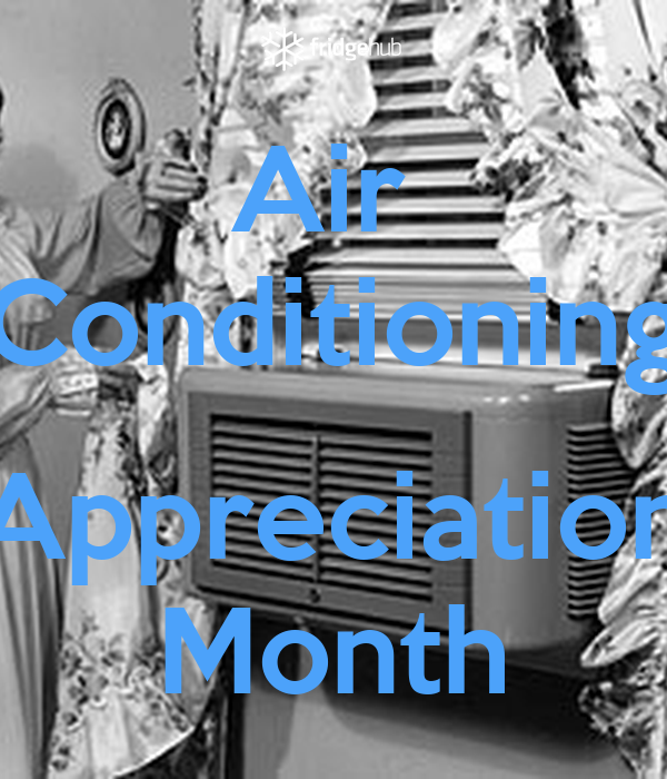Air  Conditioning  Appreciation Month