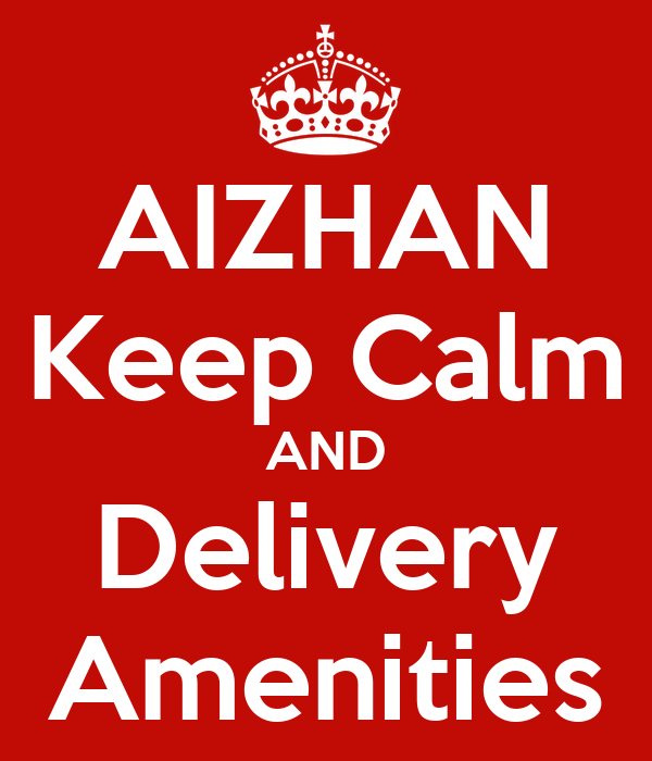 AIZHAN Keep Calm AND Delivery Amenities